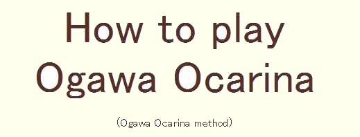 How to play Ogawa Ocarina